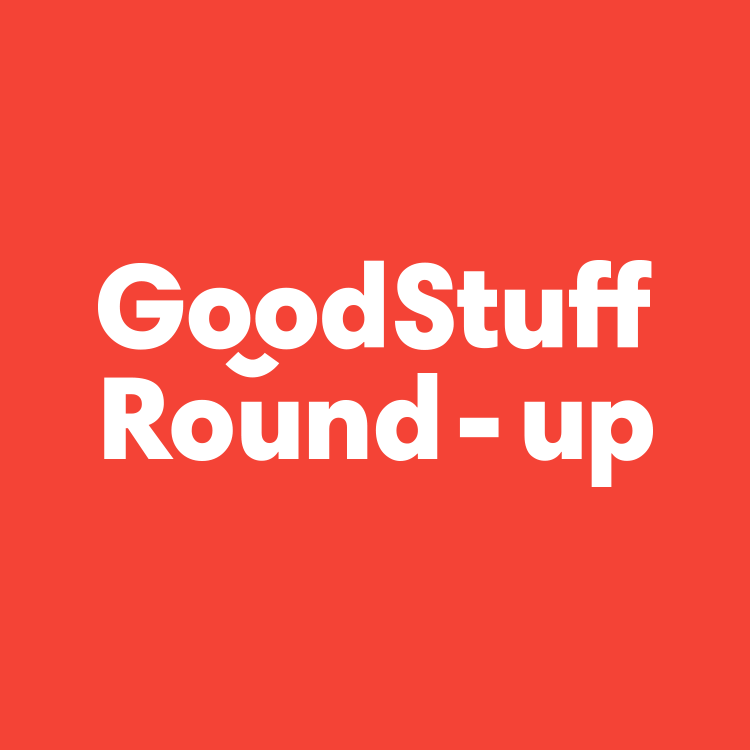 February Good Stuff 2019 round up