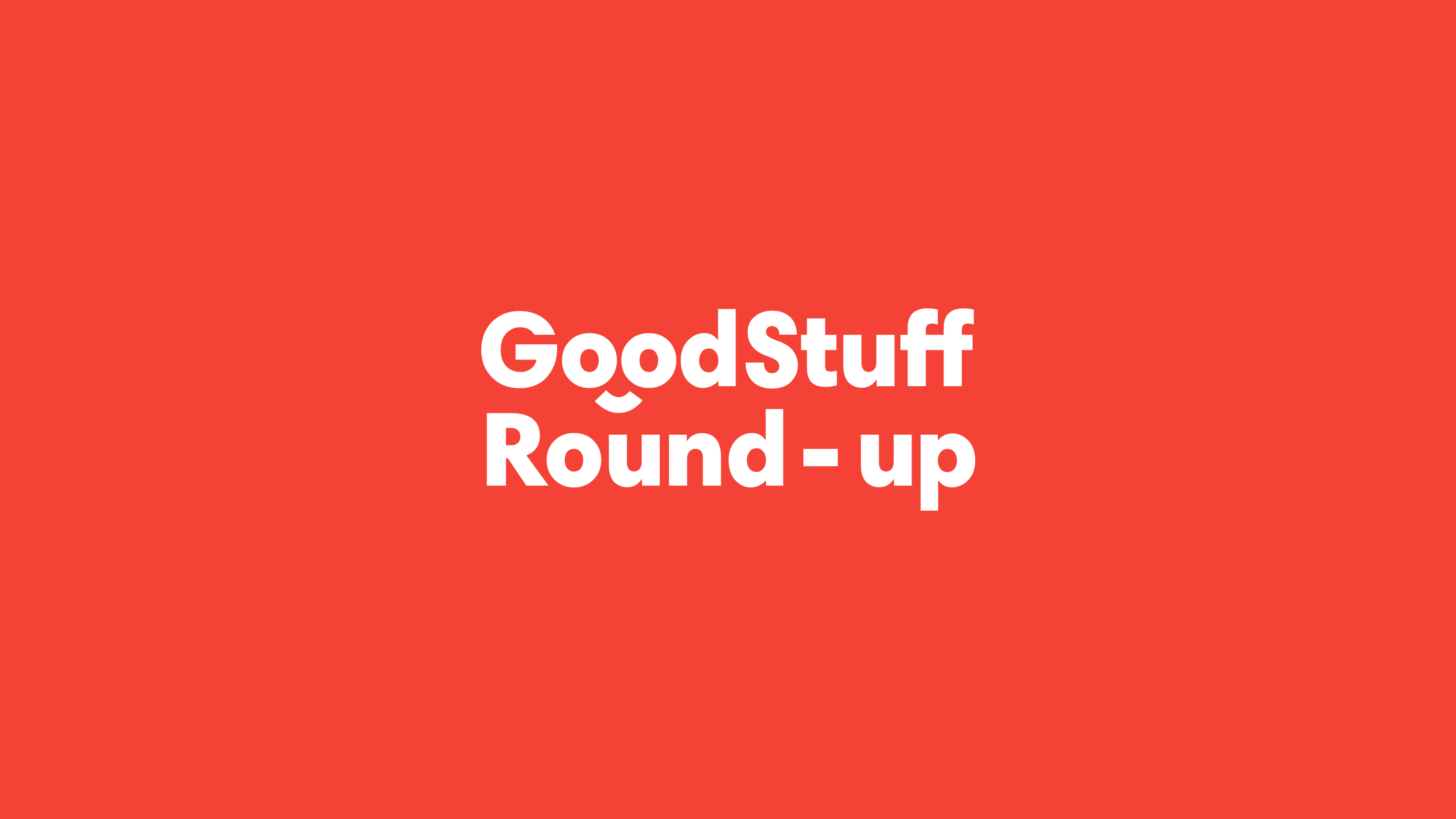 February round up good stuff