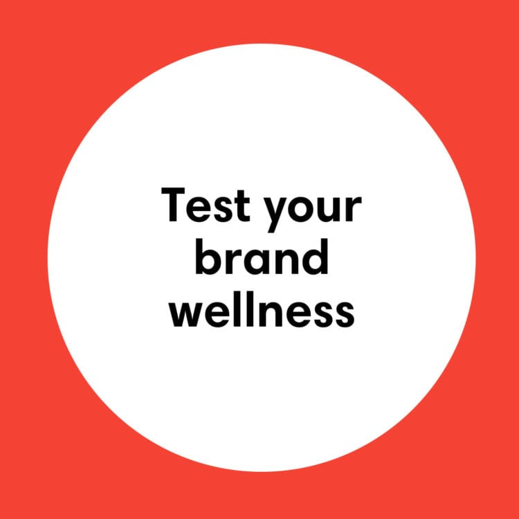 Test your brand wellness